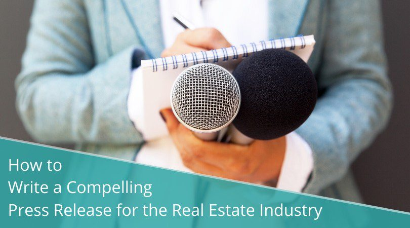 How to Write a Compelling Press Release for the Real Estate Industry