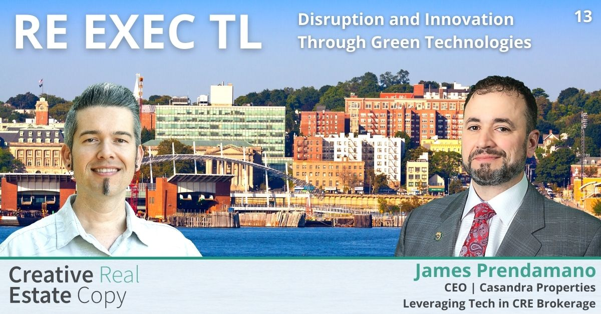 Disruption and Innovation Through Green Technologies | Leveraging Tech in CRE Brokerage | James Prendamano